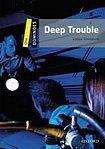 Oxford University Press Dominoes 1 (New Edition) Deep Trouble cena od 116 Kč
