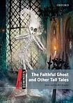 Oxford University Press Dominoes 3 (New Edition) The Faithful Ghost and Other Tall Tales cena od 112 Kč