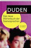 Bibliographisches Institut GmbH DUDEN - DAS NEUE WÖRTERBUCH DER SZENESPRACHEN cena od 382 Kč