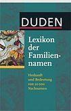 Bibliographisches Institut GmbH DUDEN - LEXIKON DER FAMILIENNAMEN cena od 0 Kč