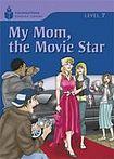 Heinle FOUNDATION READERS 7.3 - MY MOM.THE MOVIE STAR cena od 133 Kč
