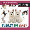 Bibliographisches Institut GmbH FÜHLST DU DAS? DIE HUNDEBABYS cena od 253 Kč