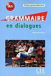 CLE International GRAMMAIRE EN DIALOGUES NIVEAU GRAND DEBUTANT Livre + CD audio cena od 280 Kč