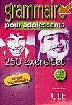 CLE International GRAMMAIRE POUR ADOLESCENTS 250 EXERCISES: NIVEAU INTERMEDIARE cena od 269 Kč
