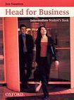 Oxford University Press HEAD FOR BUSINESS - Intermediate - STUDENT´S BOOK cena od 545 Kč