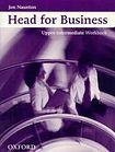 Oxford University Press HEAD FOR BUSINESS - Upper-Intermediate - WORKBOOK cena od 237 Kč