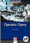 Helbling Languages HELBLING READERS Blue Series Level 4 Operation Osprey + Audio CD (David A. Hill) cena od 184 Kč