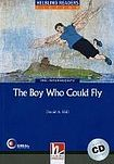 Helbling Languages HELBLING READERS Blue Series Level 4 The Boy Who Could Fly + Audio CD (David A. Hill) cena od 184 Kč