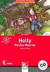 Helbling Languages HELBLING READERS Red Series Level 2 Holly the Eco Warrior + Audio CD (Martyn Hobbs) cena od 166 Kč