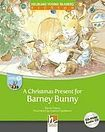 Helbling Languages HELBLING Young Readers B A Christmas Present for Barney Bunny + CD/CD-ROM (Maria Cleary) cena od 153 Kč