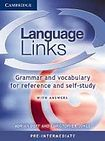 Cambridge University Press Language Links - Pre-intermediate Grammar and Vocabulary Reference for Self-Study with Answers and Audio CD cena od 592 Kč
