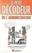 Le Robert LE PETIT DECODEUR DE L´ADMINISTRATION cena od 170 Kč