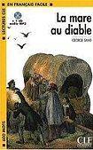 CLE International LECTURES CLE EN FRANCAIS FACILE NIVEAU 1: LA MARE AU DIABLE + CD MP3 cena od 120 Kč