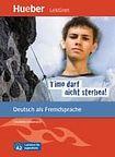 Hueber Verlag Lektüren für Jugendliche A2: Timo darf nicht sterben!, Leseheft cena od 130 Kč