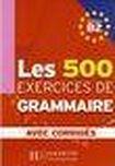 Hachette LES 500 EXERCICES GRAMMAIRE B2 LIVRE a CORRIGES cena od 228 Kč
