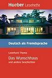Hueber Verlag Lesehefte DaF Das Wunschhaus und andere Geschichten Leseheft + CD cena od 176 Kč