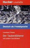 Hueber Verlag Lesehefte DaF Der Taubenfütterer und andere Geschichten ( Leseheft ) cena od 130 Kč