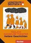 Hueber Verlag Lesetext Deutsch Täglich dasselbe Theater cena od 45 Kč