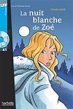 Hachette LFF A1 La Nuit blanche de Zoé + CD audio cena od 170 Kč