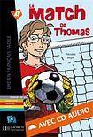 Hachette LFF A1 LE MATCH DE THOMAS + CD AUDIO cena od 170 Kč