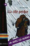 Hachette LFF A2 La cité perdue + CD Audio cena od 170 Kč