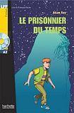 Hachette LFF A2 Le prisonnier du temps + CD Audio cena od 189 Kč