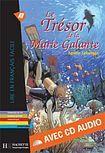 Hachette LFF A2 LE TRESOR DE LA MARIE GALANTE + CD AUDIO cena od 170 Kč