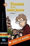 Hachette LFF A2 THOMAS ET LA MAIN JAUNE + CD AUDIO cena od 189 Kč