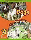 Macmillan Children´s Readers Level 4 Dogs / The Big Show cena od 140 Kč