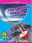 Macmillan Children´s Readers Level 5 Dangerous Weather / The Weather Machine cena od 132 Kč