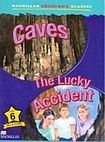 Macmillan Children´s Readers Level 6 Caves / The Lucky Accident cena od 140 Kč