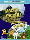 Macmillan Children´s Readers Level 6 Machu Picchu / Through The Fence cena od 140 Kč