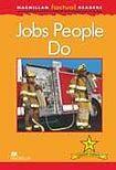 Macmillan Factual Readers Level 1+ Jobs People Do cena od 120 Kč
