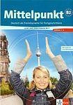 Klett nakladatelství Mittelpunkt B2/1. Lehr- und Arbeitsbuch /Lektionen 1-6/ cena od 467 Kč
