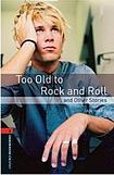 Oxford University Press New Oxford Bookworms Library 2 Too Old to Rock and Roll and Other Stories cena od 97 Kč