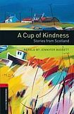 Oxford University Press New Oxford Bookworms Library 3 A Cup of Kindness: Stories from Scotland cena od 105 Kč