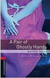 Oxford University Press New Oxford Bookworms Library 3 A Pair of Ghostly Hands and Other Stories cena od 100 Kč