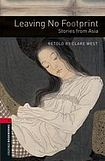 Oxford University Press New Oxford Bookworms Library 3 Leaving No Footprint: Stories from Asia cena od 103 Kč