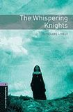 Oxford University Press New Oxford Bookworms Library 4 The Whispering Knights cena od 108 Kč