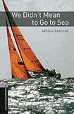Oxford University Press New Oxford Bookworms Library 4 We Didn´t Mean to Go to Sea cena od 112 Kč