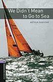 Oxford University Press New Oxford Bookworms Library 4 We Didn´t Mean to Go to Sea cena od 108 Kč