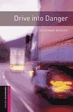 Oxford University Press New Oxford Bookworms Library Starter Drive into Danger cena od 80 Kč
