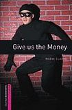 Oxford University Press New Oxford Bookworms Library Starter Give us the Money cena od 80 Kč