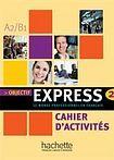 Hachette OBJECTIF EXPRESS 2 CAHIER D´ACTIVITES cena od 278 Kč
