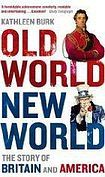 OLD WORLD, NEW WORLD: The Story of Britain and America cena od 448 Kč