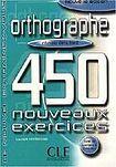 CLE International ORTHOGRAPHE 450 NOUVEAUX EXERCICES: NIVEAU DEBUTANT cena od 172 Kč