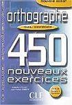 CLE International ORTHOGRAPHE 450 NOUVEAUX EXERCICES: NIVEAU INTERMEDIAIRE cena od 271 Kč