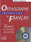 CLE International ORTHOGRAPHE PROGRESSIVE DU FRANCAIS: NIVEAU DEBUTANT - CORRIGES + CD cena od 249 Kč