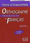 CLE International ORTHOGRAPHE PROGRESSIVE DU FRANCAIS: NIVEAU DEBUTANT - TESTS D´EVALUATION cena od 245 Kč