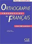 CLE International ORTHOGRAPHE PROGRESSIVE DU FRANCAIS: NIVEAU INTERMEDIAIRE cena od 452 Kč